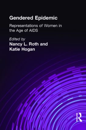 Gendered Epidemic: Representations of Women in the Age of AIDS (e-Book) book cover