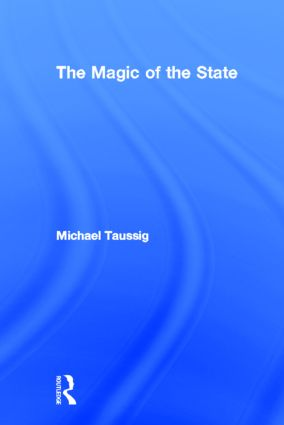 The Magic of the State: 1st Edition (Hardback) book cover