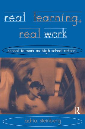 Real Learning, Real Work: School-to-Work As High School Reform book cover