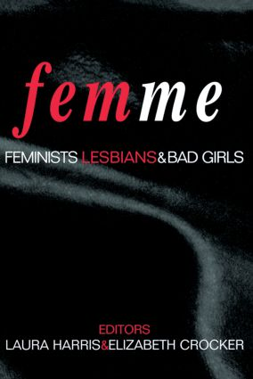 Femme: Feminists, Lesbians and Bad Girls (Paperback) book cover
