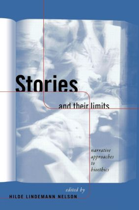 Stories and Their Limits: Narrative Approaches to Bioethics book cover
