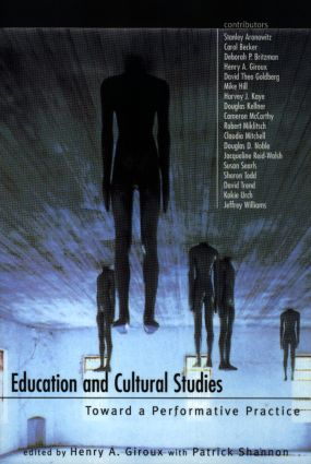Education and Cultural Studies: Toward a Performative Practice (Paperback) book cover
