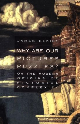 Why Are Our Pictures Puzzles?: On the Modern Origins of Pictorial Complexity (Paperback) book cover