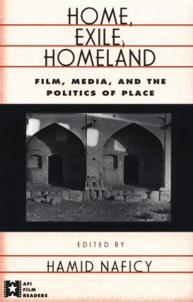 Home, Exile, Homeland: Film, Media, and the Politics of Place (Paperback) book cover