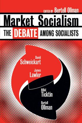 Market Socialism: The Debate Among Socialist, 1st Edition (Paperback) book cover