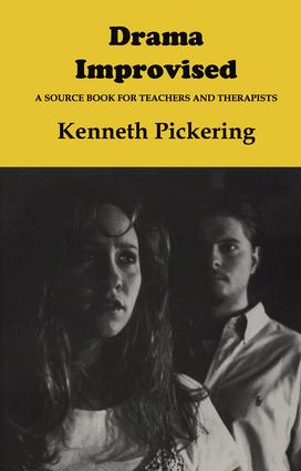 Drama Improvised: A Sourcebook for Teachers and Therapists, 1st Edition (Paperback) book cover