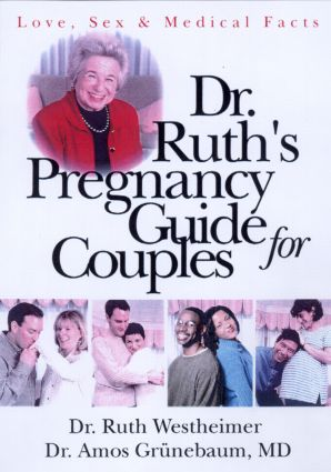 Dr. Ruth's Pregnancy Guide for Couples: Love, Sex and Medical Facts, 1st Edition (Paperback) book cover