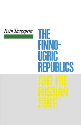 The Finno-Ugric Republics and the Russian State: 1st Edition (Hardback) book cover