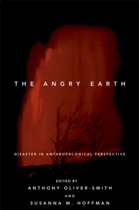 The Angry Earth: Disaster in Anthropological Perspective, 1st Edition (Paperback) book cover