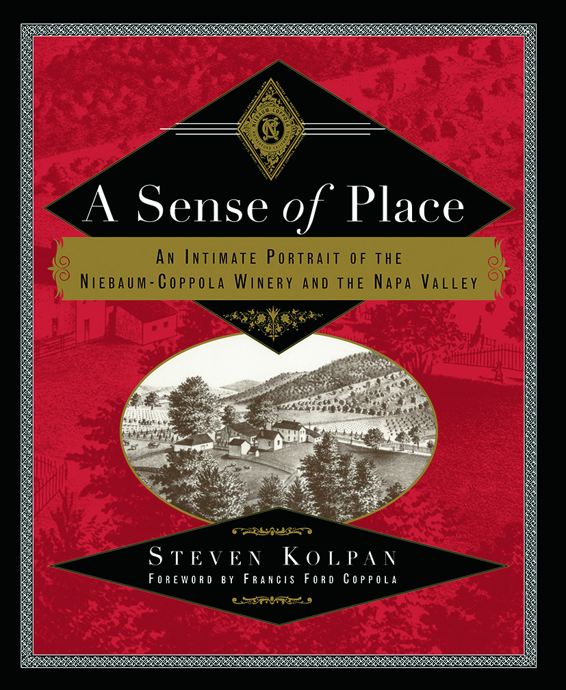 A Sense of Place: An Intimate Portrait of the Niebaum-Coppola Winery and the Napa Valley, 1st Edition (Paperback) book cover