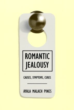 Romantic Jealousy: Causes, Symptoms, Cures, 1st Edition (Paperback) book cover