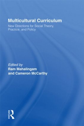 Multicultural Curriculum: New Directions for Social Theory, Practice, and Policy, 1st Edition (Hardback) book cover