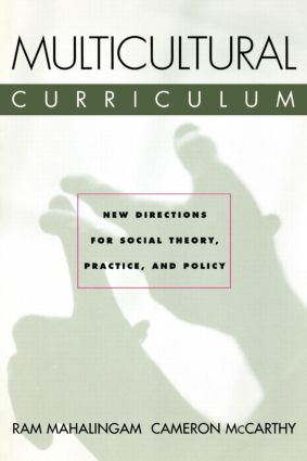 Multicultural Curriculum: New Directions for Social Theory, Practice, and Policy, 1st Edition (Paperback) book cover