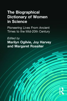 The Biographical Dictionary of Women in Science: Pioneering Lives From Ancient Times to the Mid-20th Century, 1st Edition (Hardback) book cover