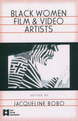 Black Women Film and Video Artists: 1st Edition (Paperback) book cover