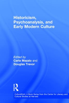 Historicism, Psychoanalysis, and Early Modern Culture book cover