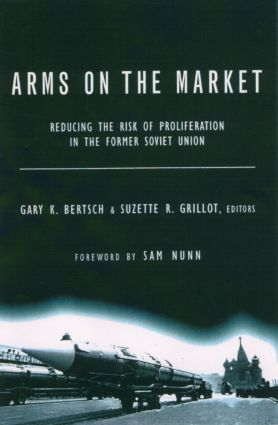 Arms on the Market: Reducing the Risk of Proliferation in the Former Soviet Union, 1st Edition (Paperback) book cover