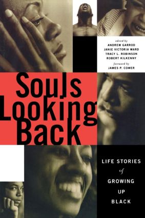 Souls Looking Back: Life Stories of Growing Up Black (Paperback) book cover