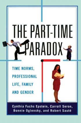 The Part-time Paradox: Time Norms, Professional Life, Family and Gender (Paperback) book cover