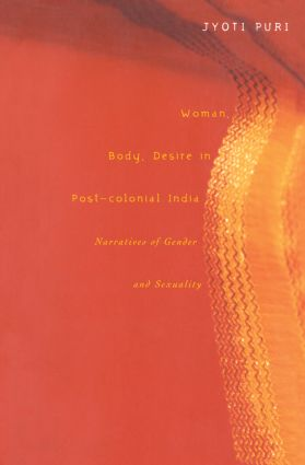 Woman, Body, Desire in Post-Colonial India: Narratives of Gender and Sexuality, 1st Edition (Paperback) book cover