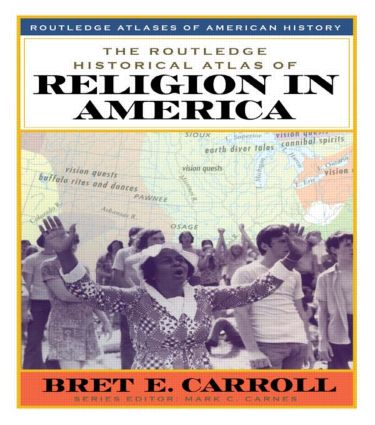 The Routledge Historical Atlas of Religion in America: 1st Edition (Hardback) book cover
