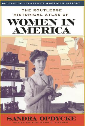 The Routledge Historical Atlas of Women in America: 1st Edition (Hardback) book cover