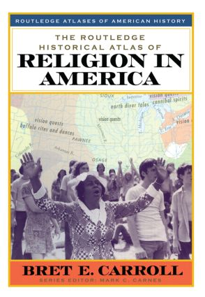 The Routledge Historical Atlas of Religion in America: 1st Edition (Paperback) book cover