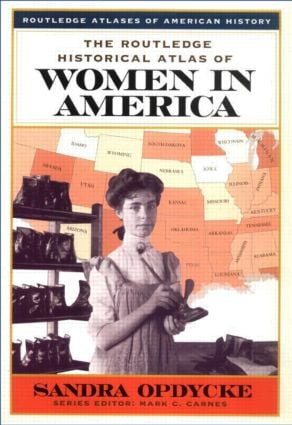 The Routledge Historical Atlas of Women in America: 1st Edition (e-Book) book cover
