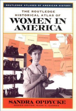 The Routledge Historical Atlas of Women in America: 1st Edition (Paperback) book cover