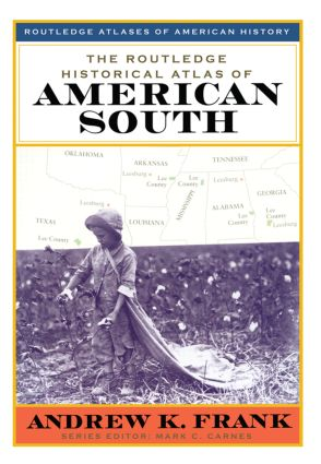 The Routledge Historical Atlas of the American South: 1st Edition (Paperback) book cover