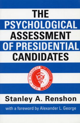 The Psychological Assessment of Presidential Candidates (Paperback) book cover