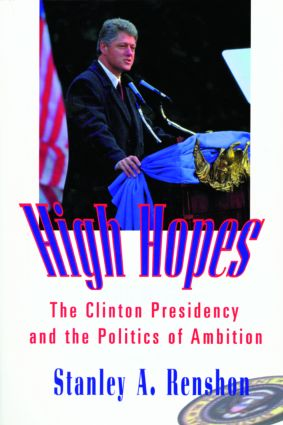 High Hopes: The Clinton Presidency and the Politics of Ambition (Paperback) book cover