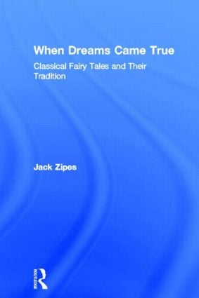 When Dreams Came True: Classical Fairy Tales and Their Tradition, 1st Edition (Paperback) book cover