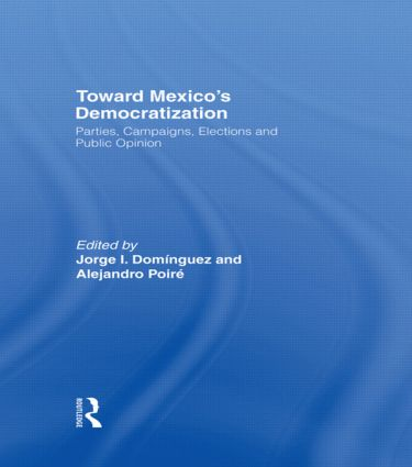 Toward Mexico's Democratization: Parties, Campaigns, Elections and Public Opinion (Paperback) book cover