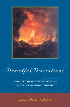 Dreadful Visitations: Confronting Natural Catastrophe in the Age of Enlightenment, 1st Edition (Paperback) book cover
