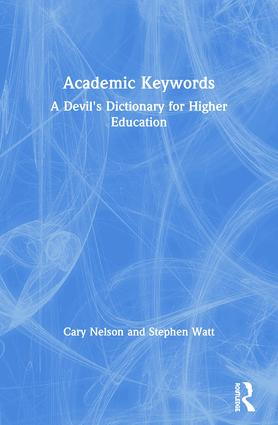 Academic Keywords: A Devil's Dictionary for Higher Education, 1st Edition (Paperback) book cover