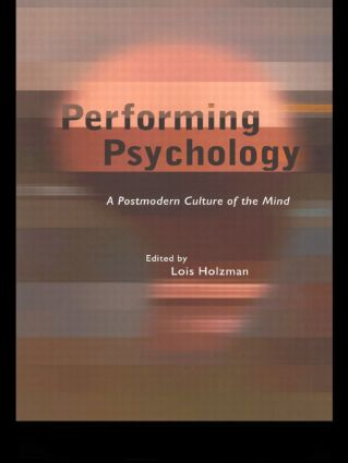 Performing Psychology: A Postmodern Culture of the Mind (Paperback) book cover