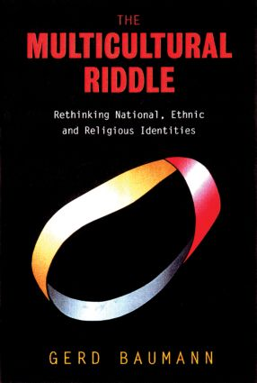 The Multicultural Riddle: Rethinking National, Ethnic and Religious Identities, 1st Edition (Paperback) book cover