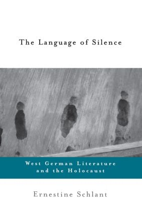 The Language of Silence: West German Literature and the Holocaust, 1st Edition (Paperback) book cover