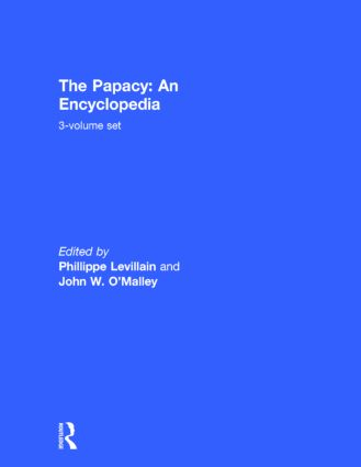 The Papacy: An Encyclopedia: 3-volume set, 1st Edition (Hardback) book cover
