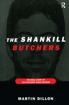 The Shankill Butchers: The Real Story of Cold-Blooded Mass Murder, 1st Edition (Paperback) book cover