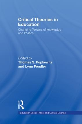 Critical Theories in Education: Changing Terrains of Knowledge and Politics book cover