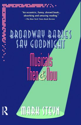 Broadway Babies Say Goodnight: Musicals Then and Now, 1st Edition (Paperback) book cover