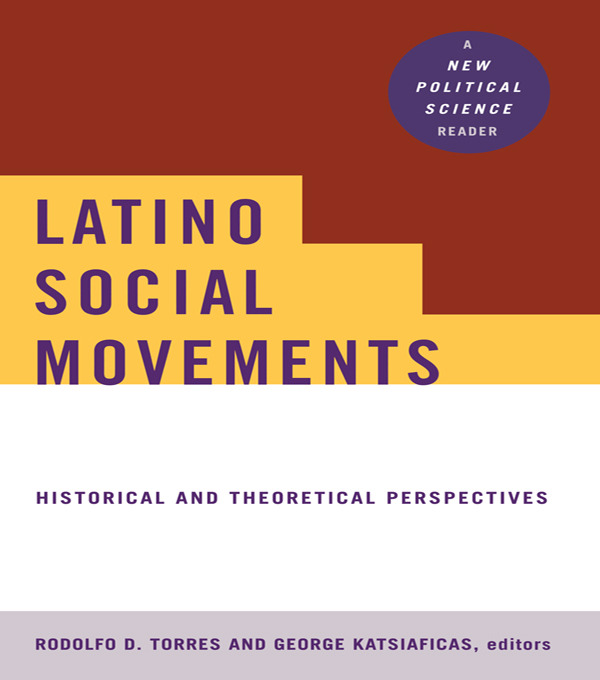 Latino Social Movements: Historical and Theoretical Perspectives (Paperback) book cover