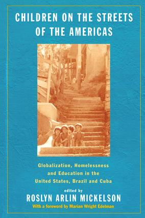 Children on the Streets of the Americas: Globalization, Homelessness and Education in the United States, Brazil, and Cuba, 1st Edition (Paperback) book cover