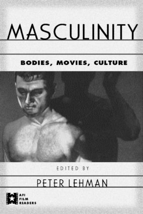 Masculinity: Bodies, Movies, Culture book cover
