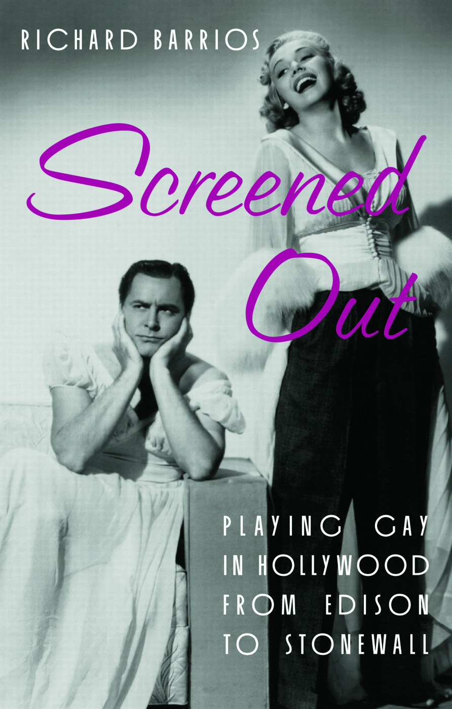 Screened Out: Playing Gay in Hollywood from Edison to Stonewall, 1st Edition (Paperback) book cover