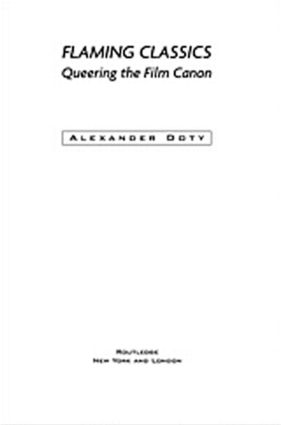 Flaming Classics: Queering the Film Canon, 1st Edition (Paperback) book cover