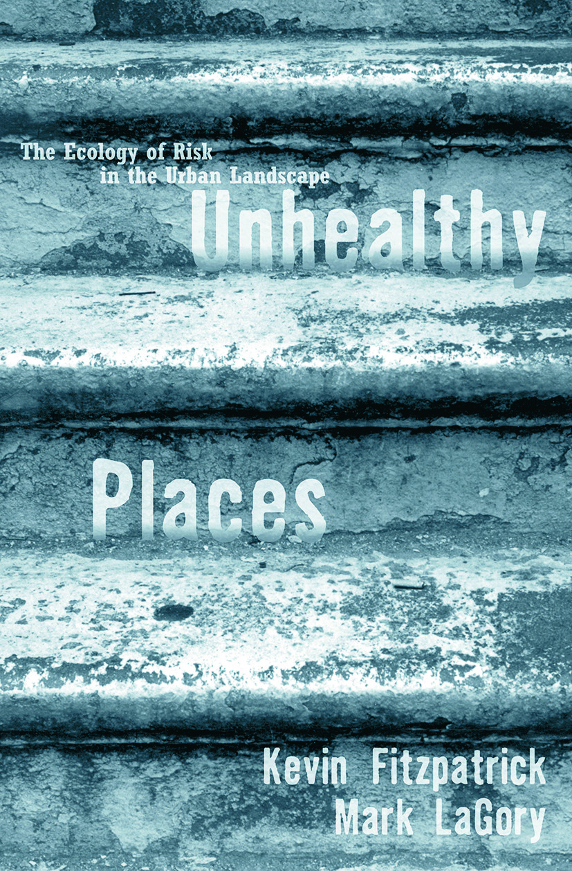 Unhealthy Places: The Ecology of Risk in the Urban Landscape (Paperback) book cover