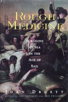 Rough Medicine: Surgeons at Sea in the Age of Sail, 1st Edition (Paperback) book cover